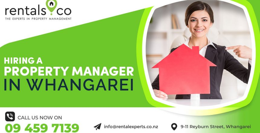 Hiring a Property Manager in Whangarei: The Key Advantages