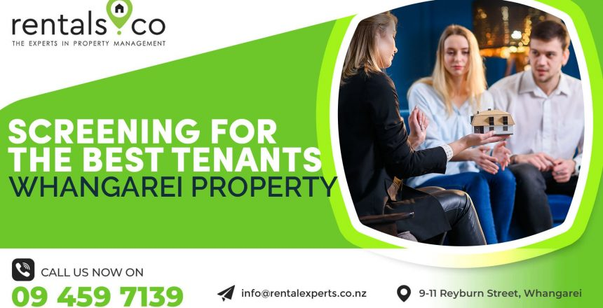 screening for the best tenants for your whangarei property 01