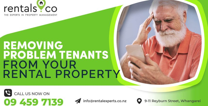 Whangarei Rentals: Removing Problem Tenants from your Rental Property